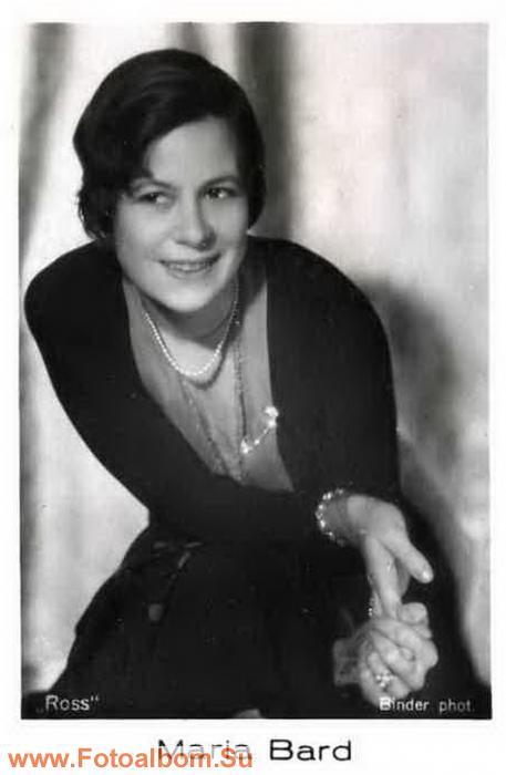 Мария Бард (Maria Bard 07.07. 1900 - 08.04. 1944) немецкая актриса. В кино с